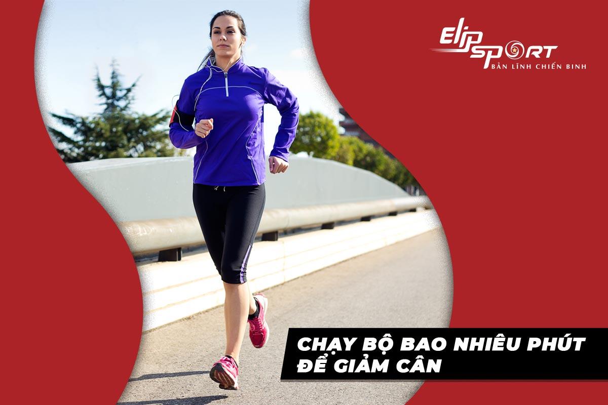 Mỗi ngày nên chạy bộ bao nhiêu phút để giảm cân tốt nhất?