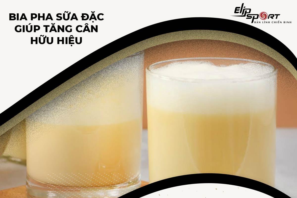bia pha sữa đặc tăng cân