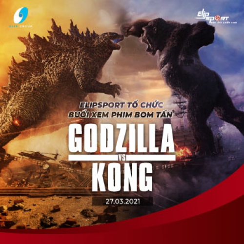 Elipspeed số 10 - Elipsport tổ chức buổi xem phim bom tấn Godzilla vs Kong